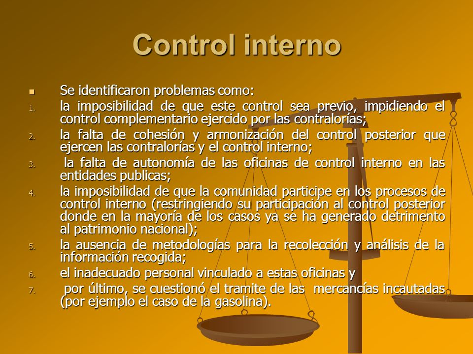 Control interno Se identificaron problemas como: Se identificaron problemas como: 1. la imposibilidad de que este control sea previo, impidiendo el co