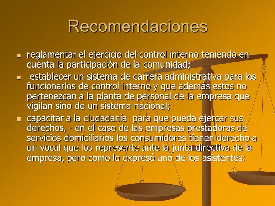 Recomendaciones reglamentar el ejercicio del control interno teniendo en cuenta la participación de la comunidad; reglamentar el ejercicio del control