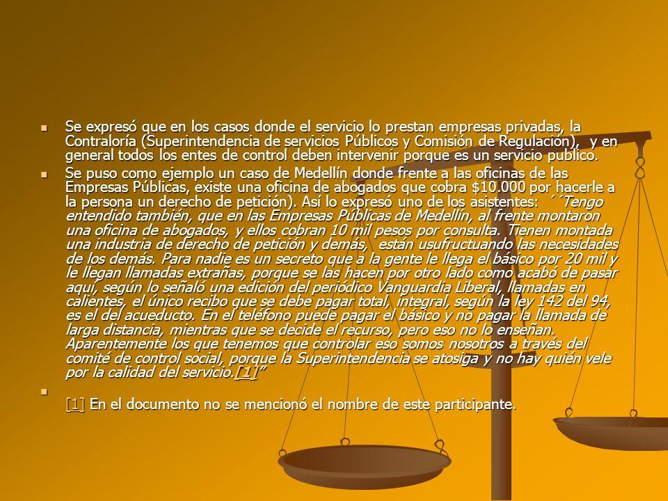 Se expresó que en los casos donde el servicio lo prestan empresas privadas, la Contraloría (Superintendencia de servicios Públicos y Comisión de Regul