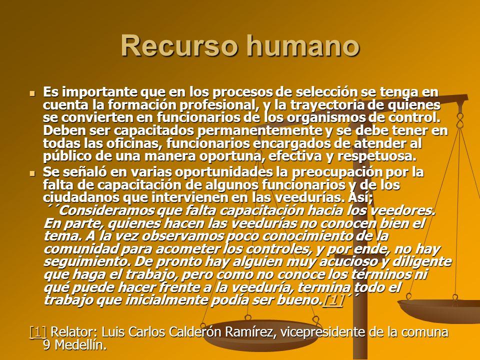 Recurso humano Es importante que en los procesos de selección se tenga en cuenta la formación profesional, y la trayectoria de quienes se convierten e
