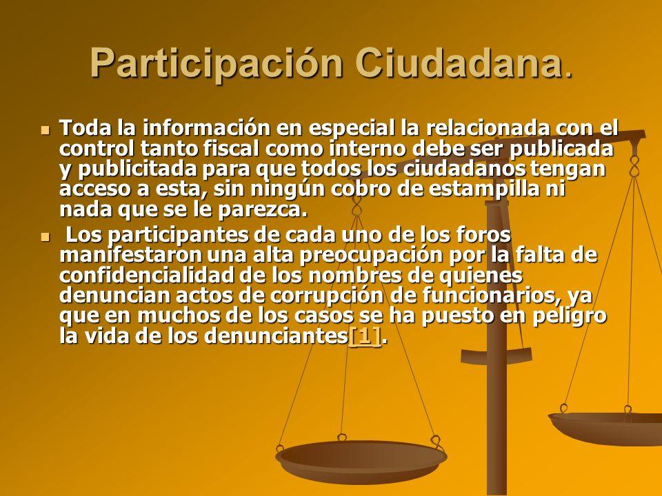 Participación Ciudadana. Toda la información en especial la relacionada con el control tanto fiscal como interno debe ser publicada y publicitada para