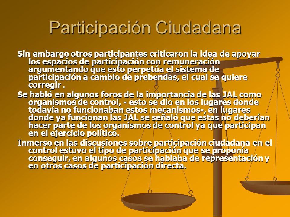 Sin embargo otros participantes criticaron la idea de apoyar los espacios de participación con remuneración argumentando que esto perpetúa el sistema