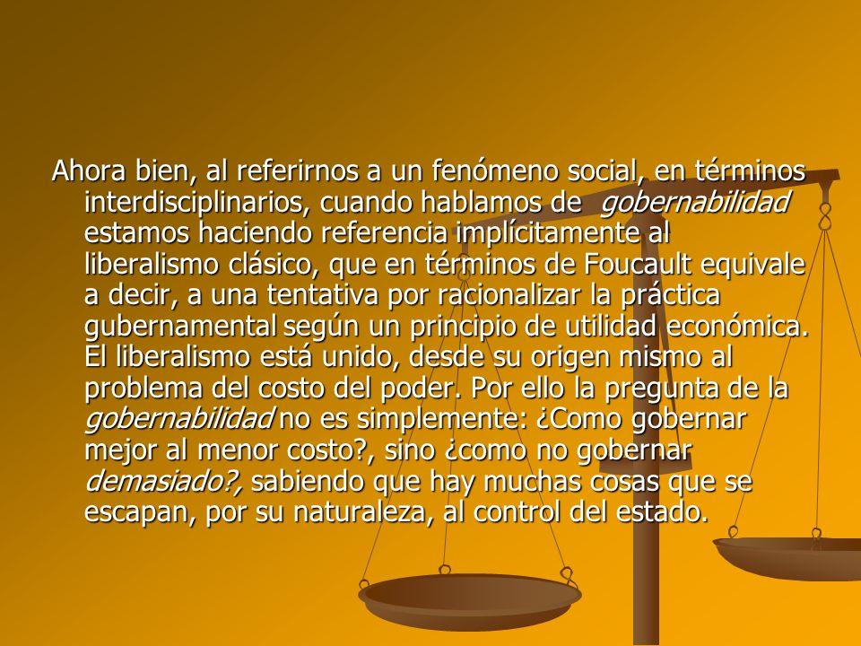 Ahora bien, al referirnos a un fenómeno social, en términos interdisciplinarios, cuando hablamos de gobernabilidad estamos haciendo referencia implíci