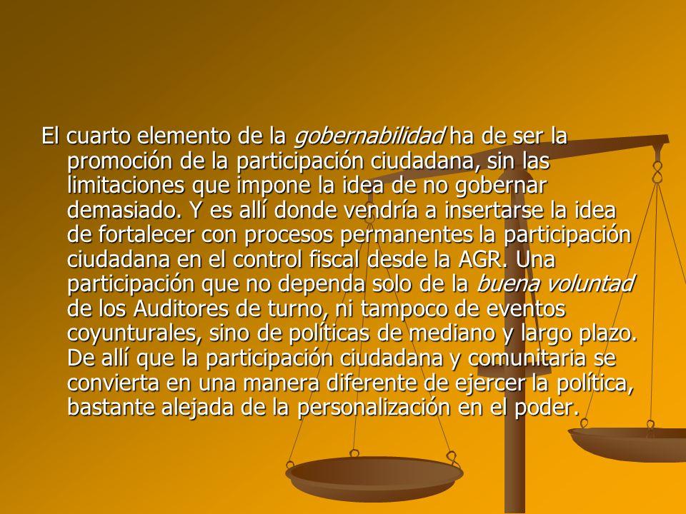 El cuarto elemento de la gobernabilidad ha de ser la promoción de la participación ciudadana, sin las limitaciones que impone la idea de no gobernar d