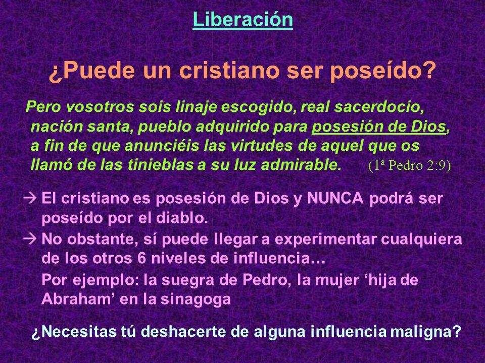 ¿Puede un cristiano ser poseído? Pero vosotros sois linaje escogido, real sacerdocio, nación santa, pueblo adquirido para posesión de Dios, a fin de q