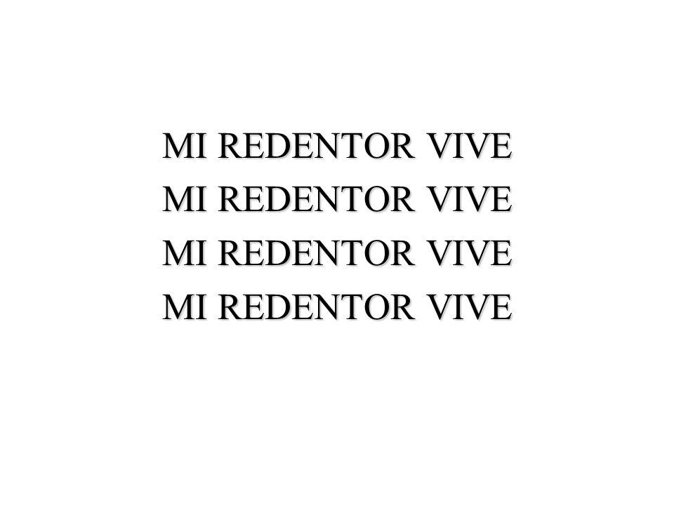 MI REDENTOR VIVE