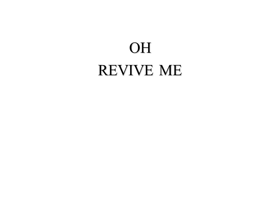 OH REVIVE ME