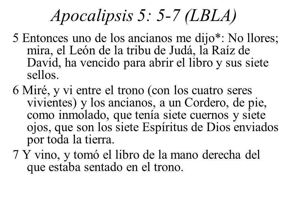 Apocalipsis 5: 5-7 (LBLA) 5 Entonces uno de los ancianos me dijo*: No llores; mira, el León de la tribu de Judá, la Raíz de David, ha vencido para abrir el libro y sus siete sellos.