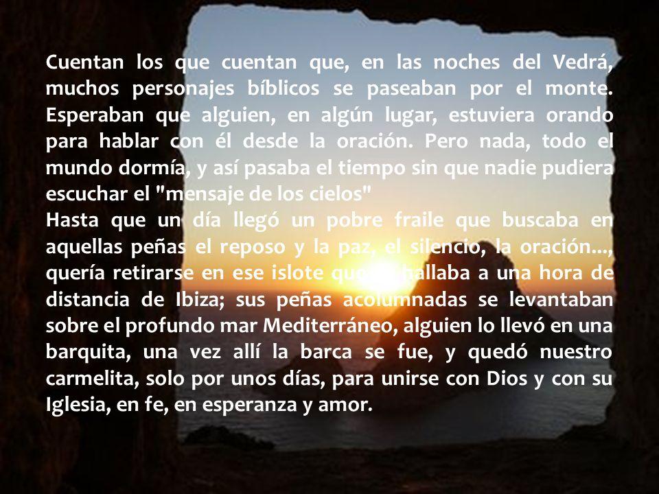 Cuentan los que cuentan que, en las noches del Vedrá, muchos personajes bíblicos se paseaban por el monte.