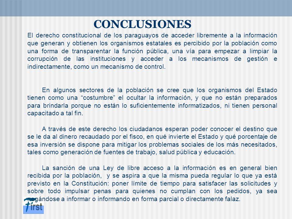 CONCLUSIONES El derecho constitucional de los paraguayos de acceder libremente a la información que generan y obtienen los organismos estatales es per