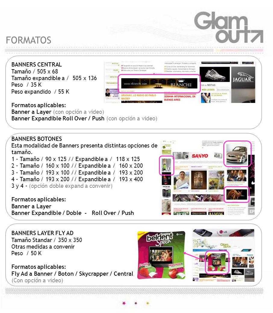 BANNERS CENTRAL Tamaño / 505 x 68 Tamaño expandible a / 505 x 136 Peso / 35 K Peso expandido / 55 K Formatos aplicables: Banner a Layer (con opción a