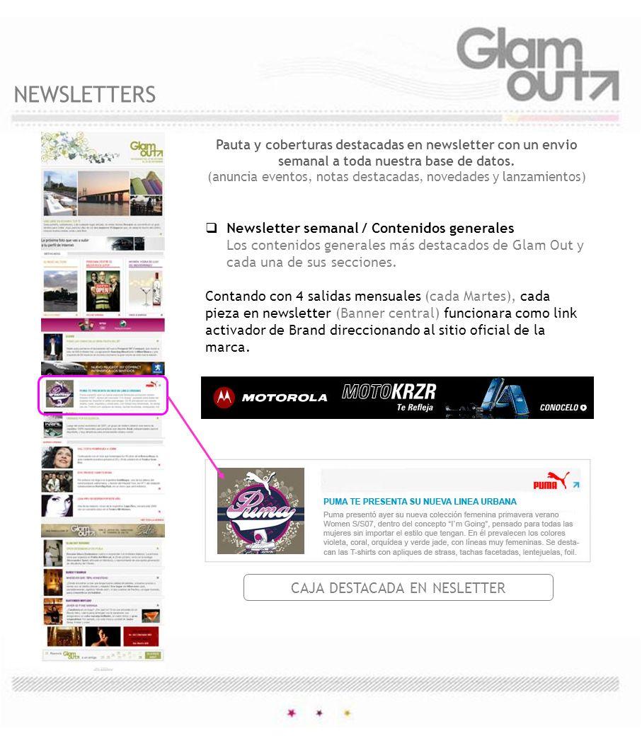 Newsletter semanal / Contenidos generales Los contenidos generales más destacados de Glam Out y cada una de sus secciones. Contando con 4 salidas mens