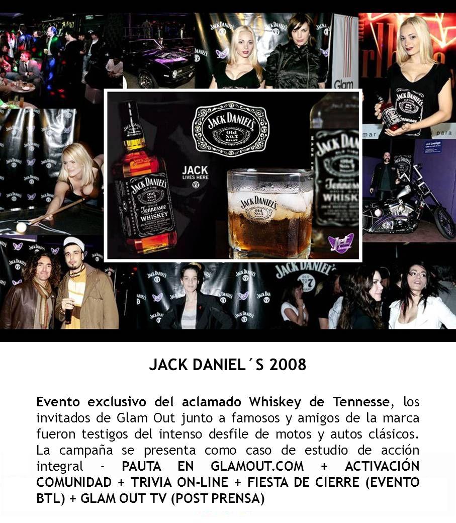 JACK DANIEL´S 2008 Evento exclusivo del aclamado Whiskey de Tennesse, los invitados de Glam Out junto a famosos y amigos de la marca fueron testigos d