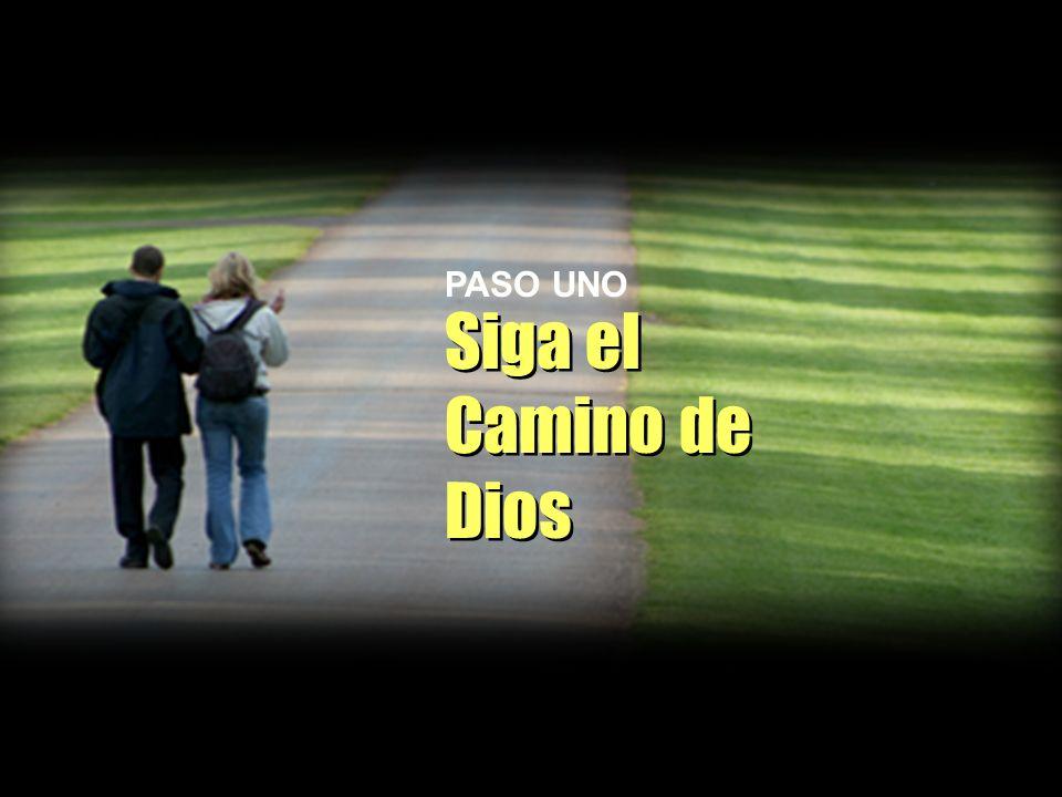 Siga el Camino de Dios PASO UNO