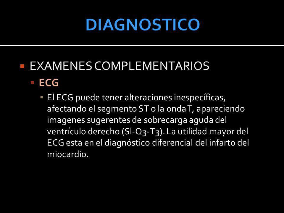 EXAMENES COMPLEMENTARIOS ECG El ECG puede tener alteraciones inespecíficas, afectando el segmento ST o la onda T, apareciendo imagenes sugerentes de s
