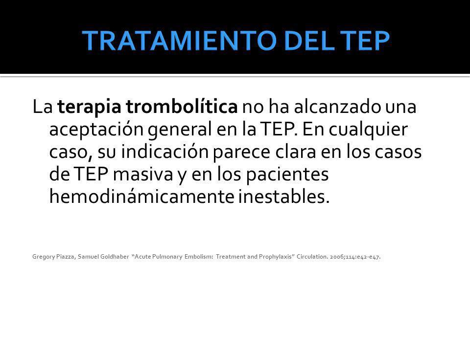 La terapia trombolítica no ha alcanzado una aceptación general en la TEP. En cualquier caso, su indicación parece clara en los casos de TEP masiva y e
