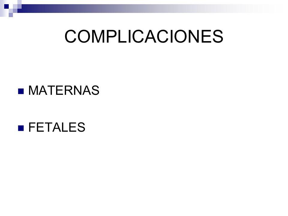 COMPLICACIONES MATERNAS FETALES