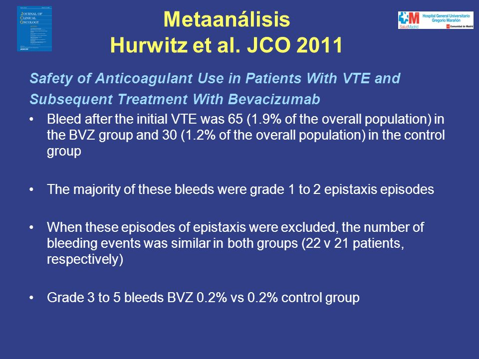 Safety of Anticoagulant Use in Patients With VTE and Subsequent Treatment With Bevacizumab Bleed after the initial VTE was 65 (1.9% of the overall pop