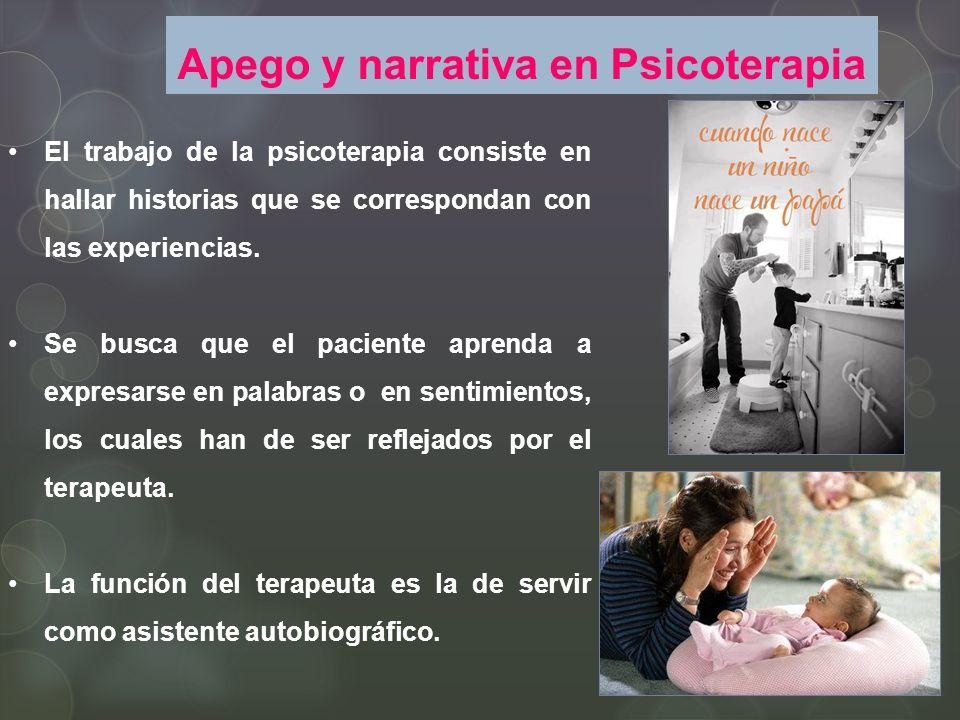 El trabajo de la psicoterapia consiste en hallar historias que se correspondan con las experiencias.