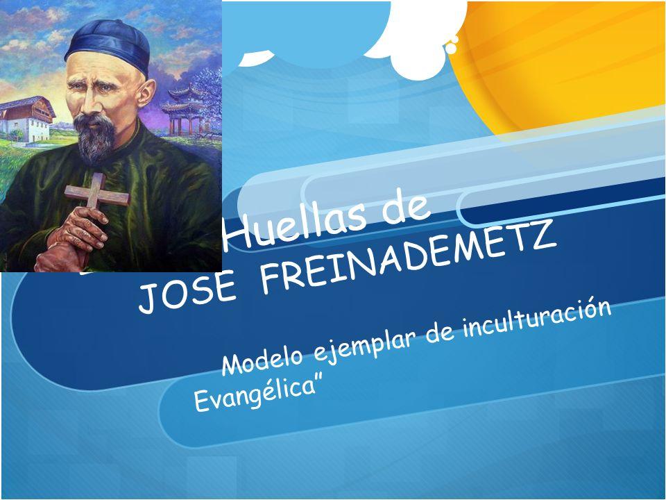 In the Huellas de JOSE FREINADEMETZ Modelo ejemplar de inculturación Evangélica