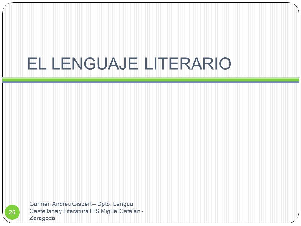 EL LENGUAJE LITERARIO Carmen Andreu Gisbert – Dpto.