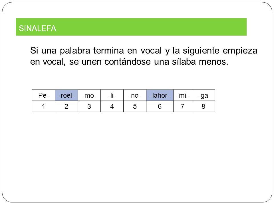 Si una palabra termina en vocal y la siguiente empieza en vocal, se unen contándose una sílaba menos.