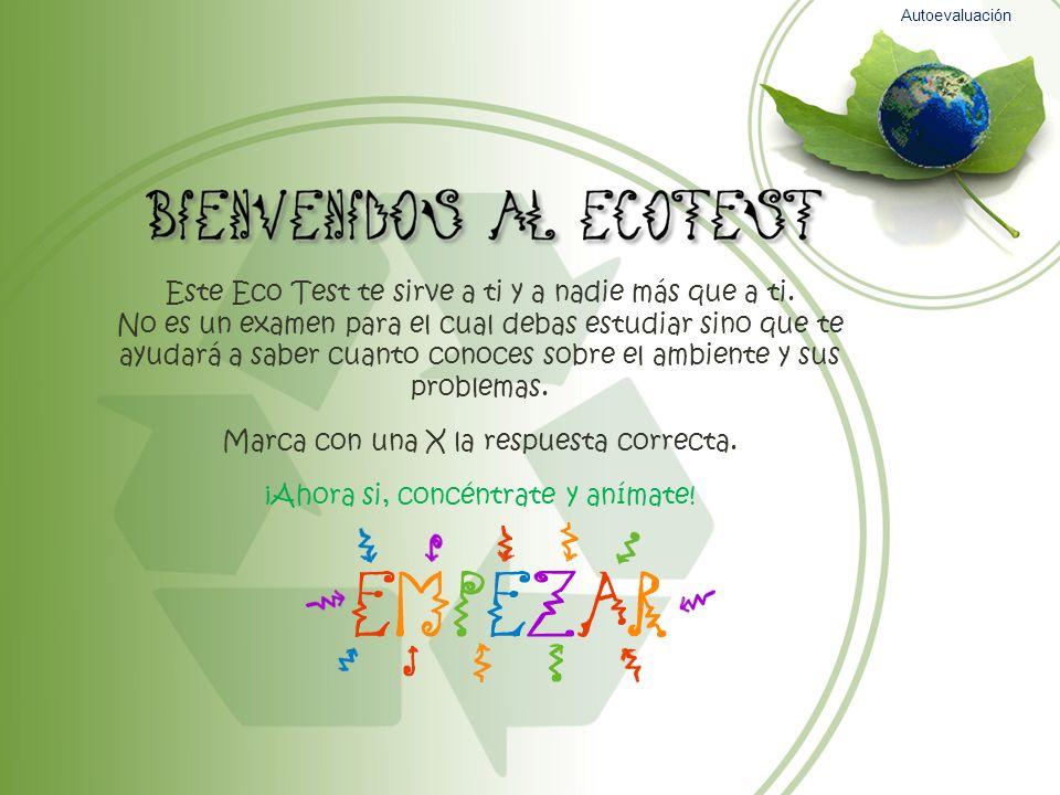 Este Eco Test te sirve a ti y a nadie más que a ti. No es un examen para el cual debas estudiar sino que te ayudará a saber cuanto conoces sobre el am