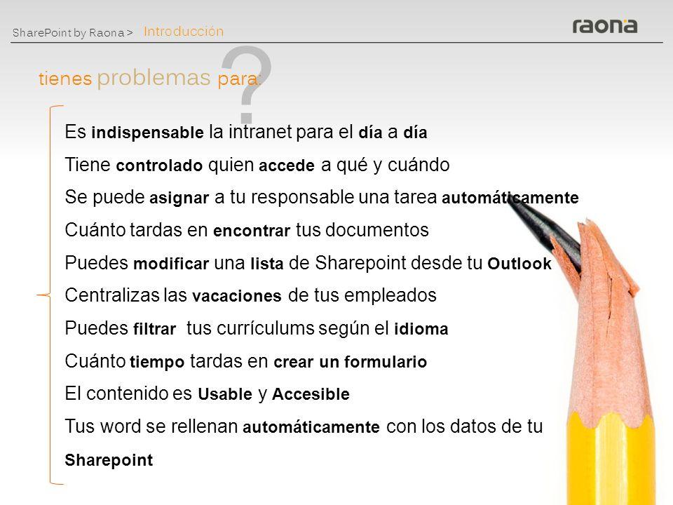 www.raona.com Barcelona - Madrid - Argentina - Reino Unido Pasión el perfeccionamiento de una pasión, de la pasión por el software.