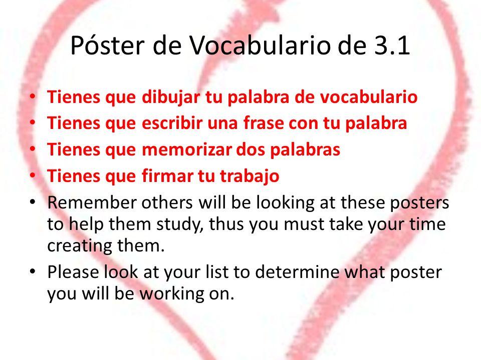 Póster de Vocabulario de 3.1 Tienes que dibujar tu palabra de vocabulario Tienes que escribir una frase con tu palabra Tienes que memorizar dos palabr