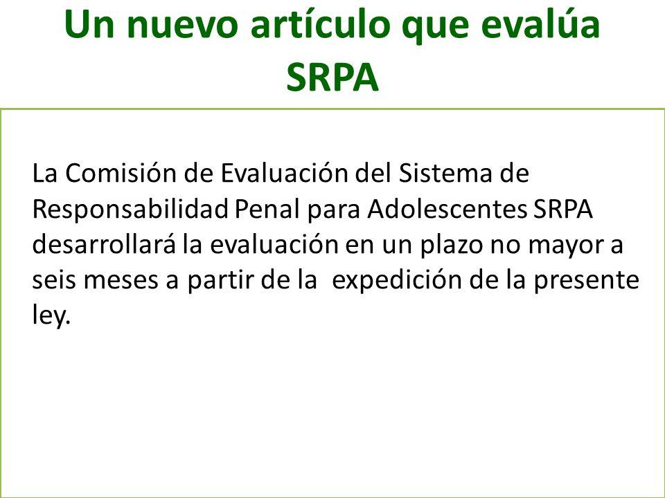 Un nuevo artículo que evalúa SRPA La Comisión de Evaluación del Sistema de Responsabilidad Penal para Adolescentes SRPA desarrollará la evaluación en