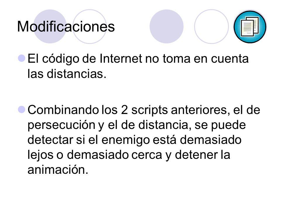 Modificaciones El código de Internet no toma en cuenta las distancias. Combinando los 2 scripts anteriores, el de persecución y el de distancia, se pu
