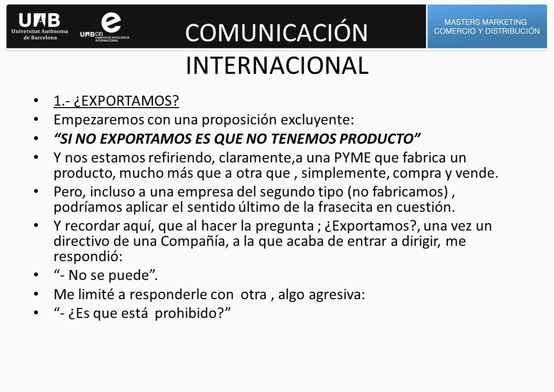 COMUNICACIÓN INTERNACIONAL Sin connotaciones negativas en los diferentes países.