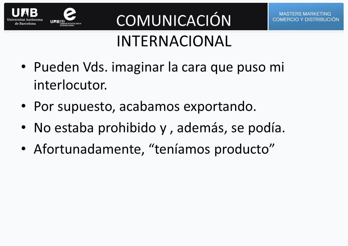 COMUNICACIÓN INTERNACIONAL En todo caso, en relacion a las muestras : 1) Siempre muestran un grado de compromiso por ambas partes 2) Siempre hay que mandarlas como un elemento mas de comunicacion que puede ayudar a cerrar la venta.