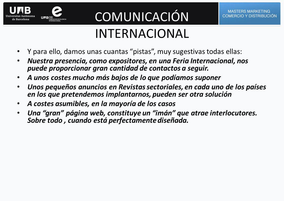 COMUNICACIÓN INTERNACIONAL Una vez decididos.Toda pagina web debe ser : - Facil de manejar.