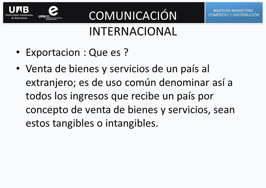COMUNICACIÓN INTERNACIONAL Venta : Combinacion de : Comunicación+ Conectar + Convencer + Cerrar.