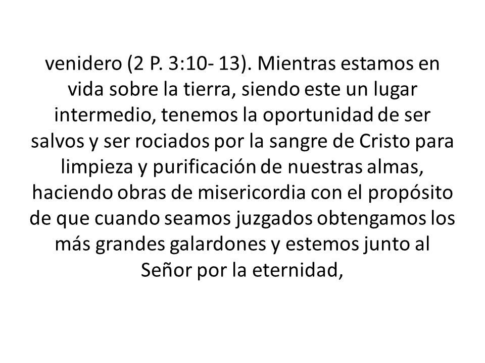 venidero (2 P.3:10- 13).