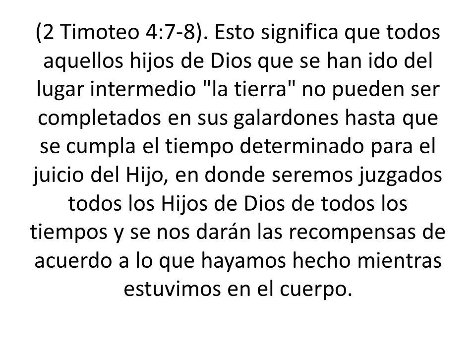 (2 Timoteo 4:7-8).