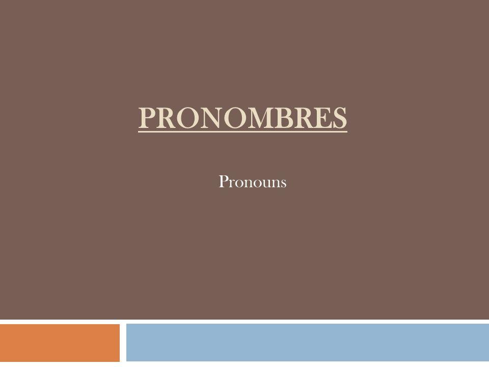 PRONOMBRES Pronouns