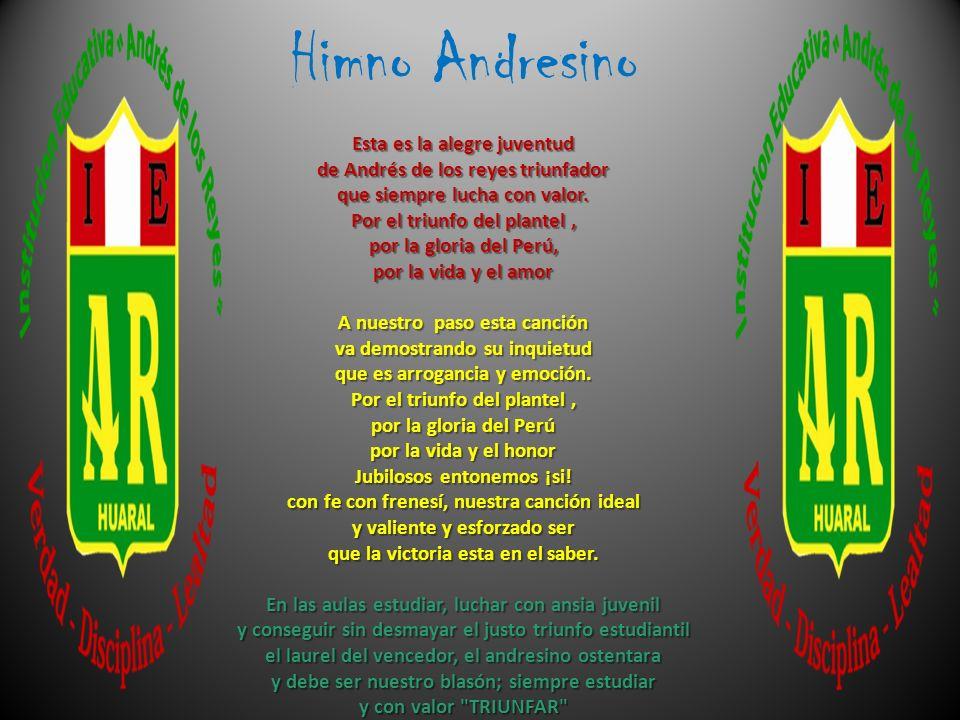 Himno Andresino Esta es la alegre juventud de Andrés de los reyes triunfador que siempre lucha con valor.