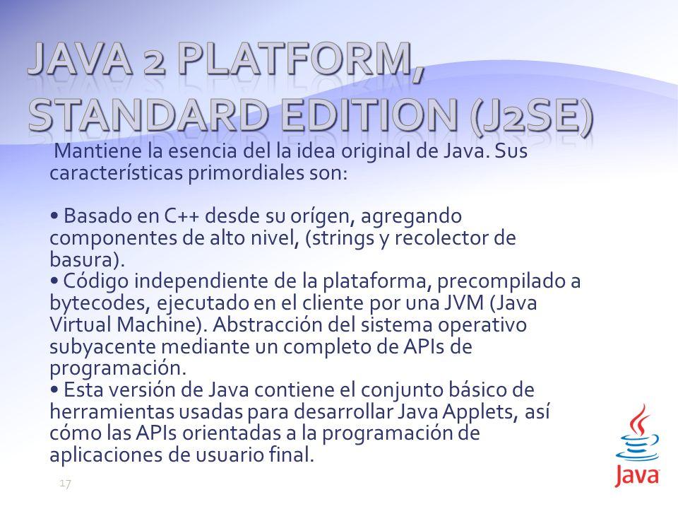 Mantiene la esencia del la idea original de Java.