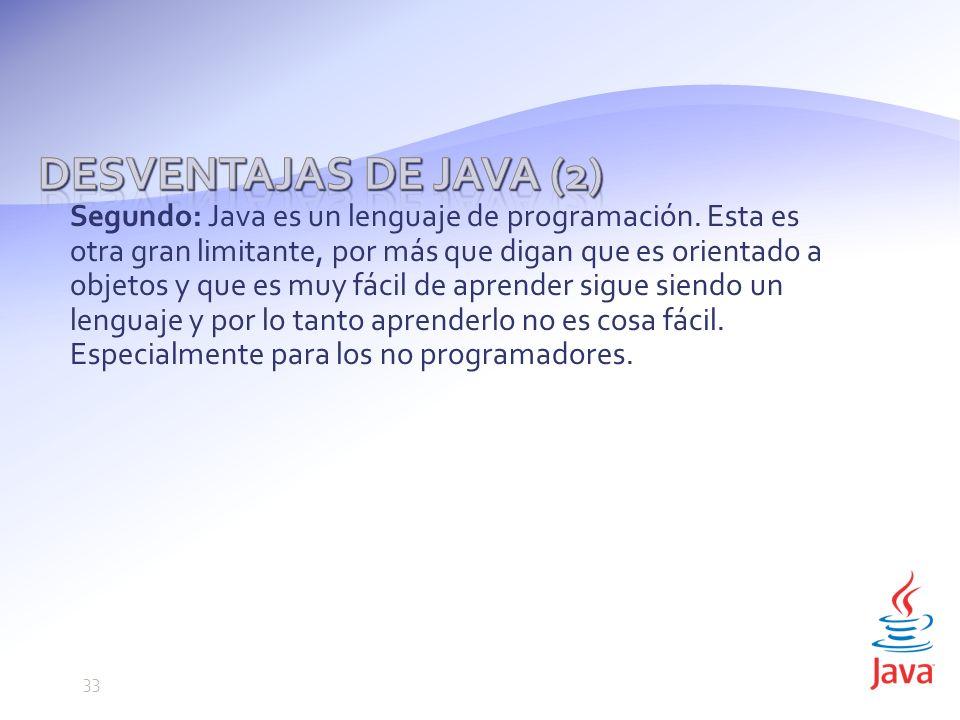 Segundo: Java es un lenguaje de programación.