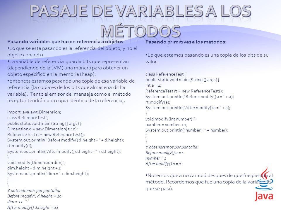 Pasando variables que hacen referencia a objetos: Lo que se esta pasando es la referencia del objeto, y no el objeto concreto.