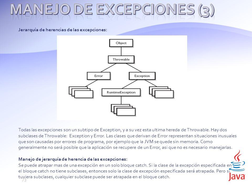 Jerarquía de herencias de las excepciones: Todas las excepciones son un subtipo de Exception, y a su vez esta ultima hereda de Throwable.