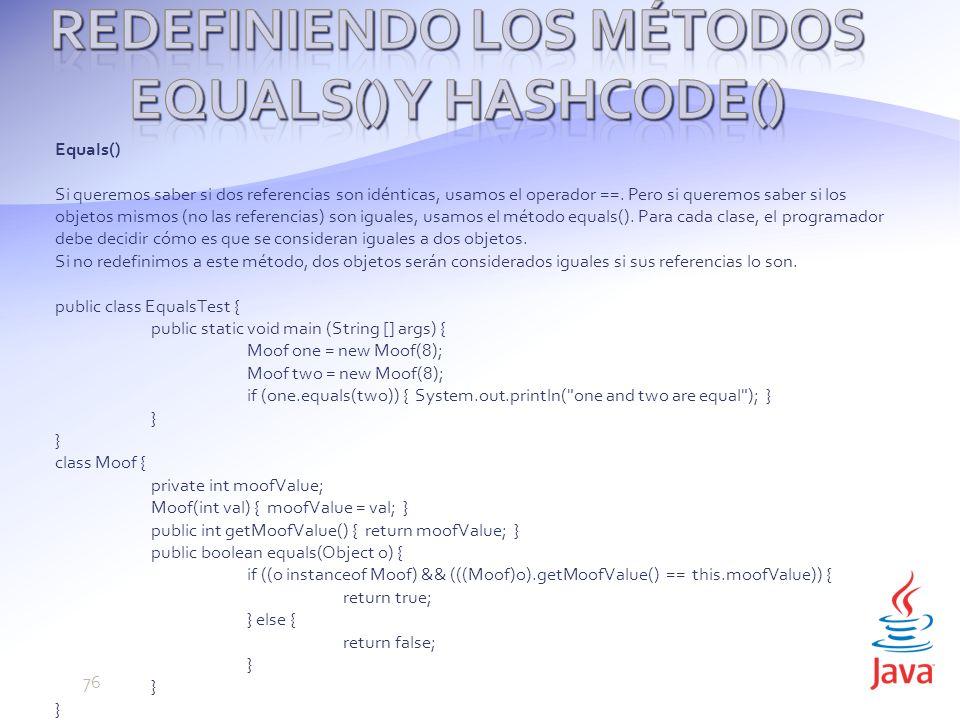 Equals() Si queremos saber si dos referencias son idénticas, usamos el operador ==.