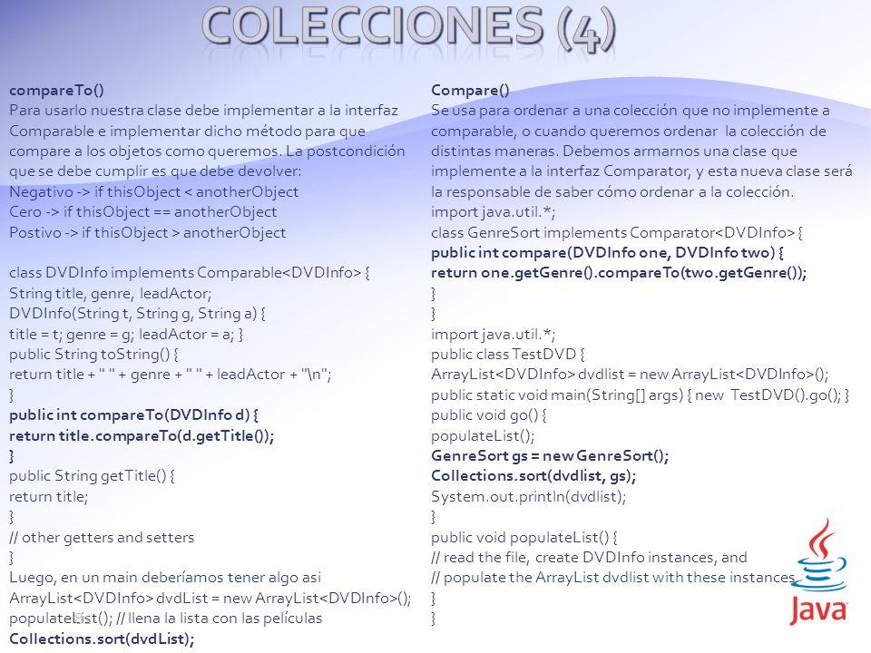 compareTo() Para usarlo nuestra clase debe implementar a la interfaz Comparable e implementar dicho método para que compare a los objetos como queremos.