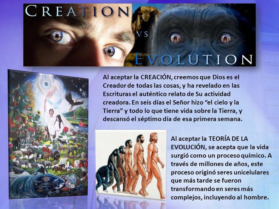 Al aceptar la CREACIÓN, creemos que Dios es el Creador de todas las cosas, y ha revelado en las Escrituras el auténtico relato de Su actividad creadora.