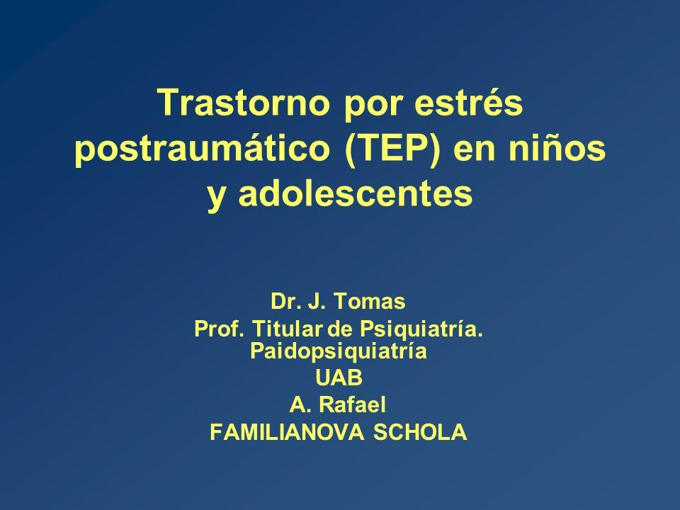 Trastorno por estrés postraumático (TEP) en niños y adolescentes Dr.
