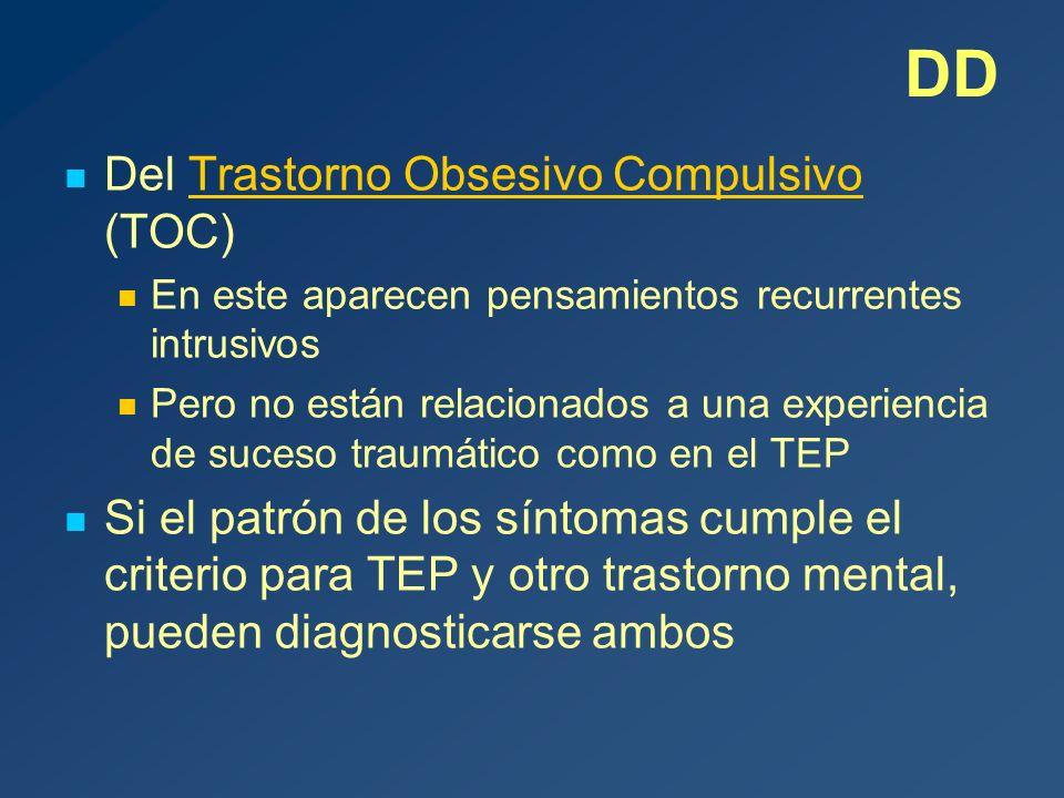 DD Del Trastorno Obsesivo Compulsivo (TOC) En este aparecen pensamientos recurrentes intrusivos Pero no están relacionados a una experiencia de suceso traumático como en el TEP Si el patrón de los síntomas cumple el criterio para TEP y otro trastorno mental, pueden diagnosticarse ambos