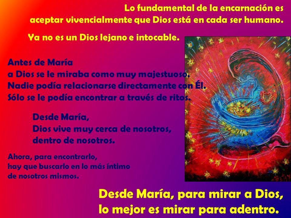 Lo fundamental de la encarnación es aceptar vivencialmente que Dios está en cada ser humano.