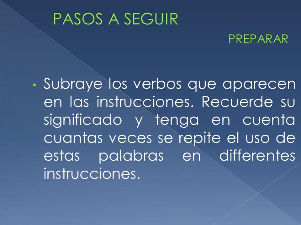 Subraye los verbos que aparecen en las instrucciones.